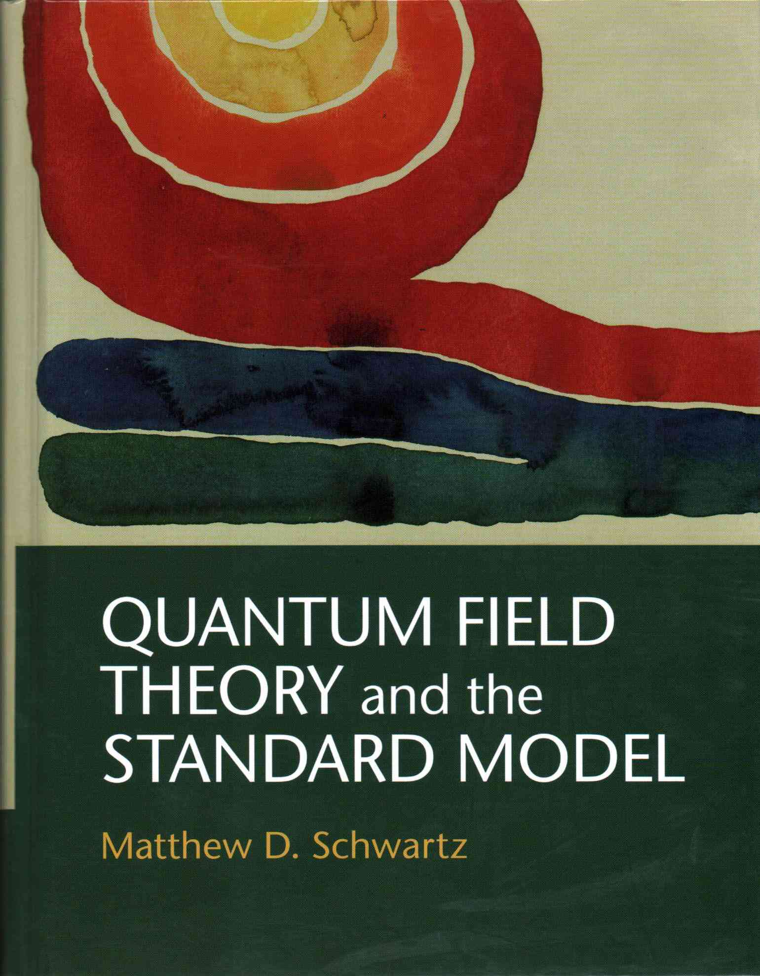 Quantum Field Theory and the Standard Model By Schwartz, Matthew D.